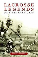 New listing Lacrosse Legends of the First Americans By Thomas Vennum
