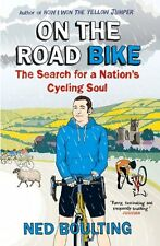On the Road Bike: The Search For a Nation's Cycling Soul,Ned Boulting