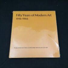FIFTY YEARS OF MODERN ART 1916-1966 CLEVELAND MUSEUM OF ART-EDWARD B. HENNING