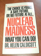 NUCLEAR MADNESS WHAT YOU CAN DO! by DR. HELEN CALDICOTT 1980 PB reprint