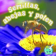 Semillas abejas y polen (Mi Biblioteca De Diencias  My Science Library)