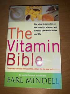 The Vitamin Bible - by Earl Mindell (paperback 1999). VGC - FREE POST