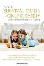 Parents' Survival Guide to Online Safety - Cell Phone Monitoring and GPS...