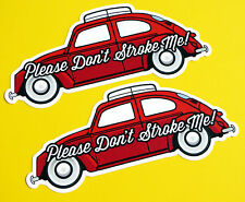 VOLKSWAGEN VW BEETLE 'Please Don't Stroke Me!' Retro vintage style Sticker Decal