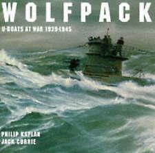 WOLFPACK: U-BOATS AT WAR 1939-1945., Kaplan, Philip & Jack Currie., Used; Very G