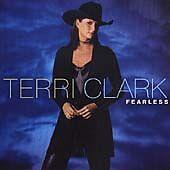 Terri Clark - Fearless (2000) CD Incs; Take My Time, Getting There