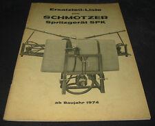 Ersatzteilliste ET Liste Schmotzer Spritzgerät SPK ab Baujahr 1974 Katalog