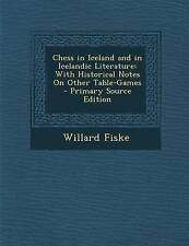 Chess in Iceland and in Icelandic Literature: With Historical Notes on Other Tab