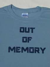 OUT OF MEMORY.T-Shirt, FREE USA SHIP, Funny, Available In Many Shirt Colors