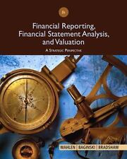 Financial Reporting, Financial Statement Analysis and Valuation : A Strategic...