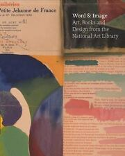 Word and Image: Art, Books, and Design From The National  Art Library at the