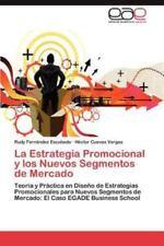 La Estrategia Promocional y Los Nuevos Segmentos de Mercado (Paperback or Softba