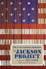 The Jackson Project: War in the American Workplace: By Cohen, Phil