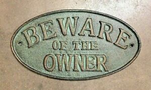"""""""Beware of the Owner"""" Sign Oval Plaque cast iron metal with green patina finish"""