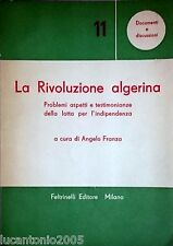 ANGELO FRANZA LA RIVOLUZIONE ALGERINA FELTRINELLI 1959 PRIMA EDIZIONE