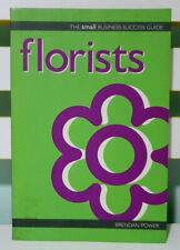 Florists: The Small Business Success Guide! Book by Brendan Power!