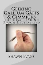 Geeking Gallium Gaffs & Gimmicks: The Disappearing Spoon Revitalized