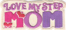 """""""LOVE (HEART) MY STEP MOM""""/Iron On Embroidered Patch/Mom, Parents,Words,Love"""