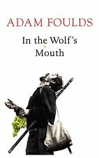 In the Wolf's Mouth, By Foulds, Adam,in Used but Acceptable condition
