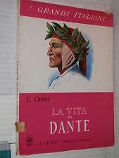 LA VITA DI DANTE L Orsini Giunti Bemporad Marzocco 1967 letteratura libro di