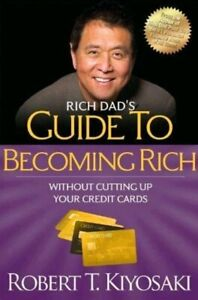 RICH DADs GUIDE TO BECOMING RICH Without Cutting up Your Credit Cards KIYOSAKI