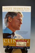 Bill Clinton: An American Journey:Great Expectations by Nigel Hamilton Paperback