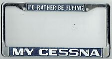 "RARE ""I'd Rather Be Flying My CESSNA"" Vintage California License Plate Frame"
