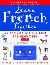 Learn French Together: An Activity Kit for Kids and Grown-Ups (Living Language