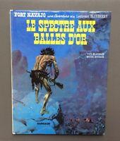 Une aventure du Lieutenant Bluebberry. Le spectre aux balles d'or. Dargaud 1972