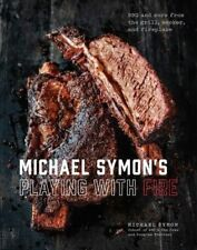 MICHAEL SYMON'S PLAYING WITH FIRE: BBQ and More from the Grill, Smoker, and Fire