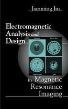 Electromagnetic Analysis and Design in Magnetic Resonance Imaging (Biomedical En