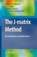 The J-Matrix Method : Developments and Applications (2010, Paperback)