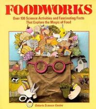 Foodworks: Over 100 Science Activities and Fascinating Facts That Explore the Ma