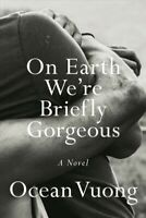 On Earth We're Briefly Gorgeous, Hardcover by Vuong, Ocean, Like New Used, Fr...