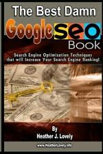 The Best Damn Google Seo Book - Black and White Edition : Search Engine...
