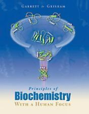 Principles of Biochemistry With a Human Focus, Reginald H. Garrett, Charles M. G