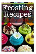 Frosting Recipes : The Ultimate Guide by Kelly Kombs (2014, Paperback)