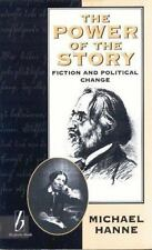 The Power of the Story : Fiction and Political Change by Michael Hanne (1996,...