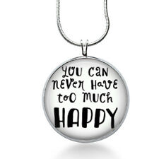 You Can Never Have Too Much Happy Necklace, Quote Pendant, happy, gifts