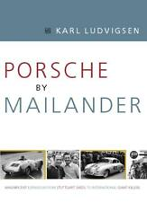 Porsche by Mailander (racing rally Le Mans Ferry 1950s 550 Spyder 356) Buch book