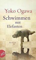 Schwimmen mit Elefanten: Roman von Ogawa, Yoko | Buch | Zustand gut