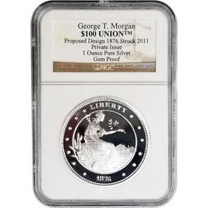 2011 George T Morgan $100 Union 1oz Silver NGC Gem Proof