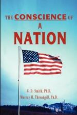 The Conscience of a Nation by G. D. Smith and M. H. Threadgill (2001, Paperback)