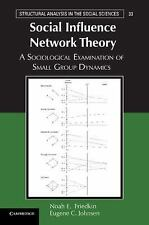 Structural Analysis in the Social Sciences: Social Influence Network Theory :...