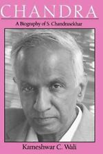 Chandra: A Biography of S. Chandrasekhar (Centennial Publications of The Univers