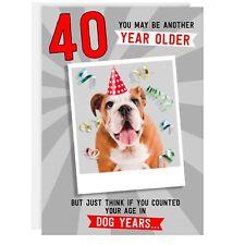 40TH Compleanno-Maschio Divertente Humour Scherzo Saluti Card-Dog-età
