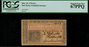 NJ-179 Colonial Currency - New Jersey March 25, 1776 12s Graded PCGS 67PPQ