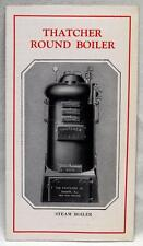 THATCHER ROUND STEAM BOILER ADVERTISING SALES BROCHURE GUIDE 1931 VINTAGE HOME