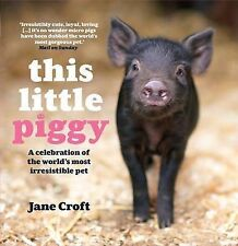 This Little Piggy: A Celebration of the World's Most Irresistible Pet,VERYGOOD B