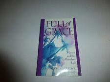 Full of Grace: Women and the Abundant Life by Johnnette S. Benkovic Pb 2004 319